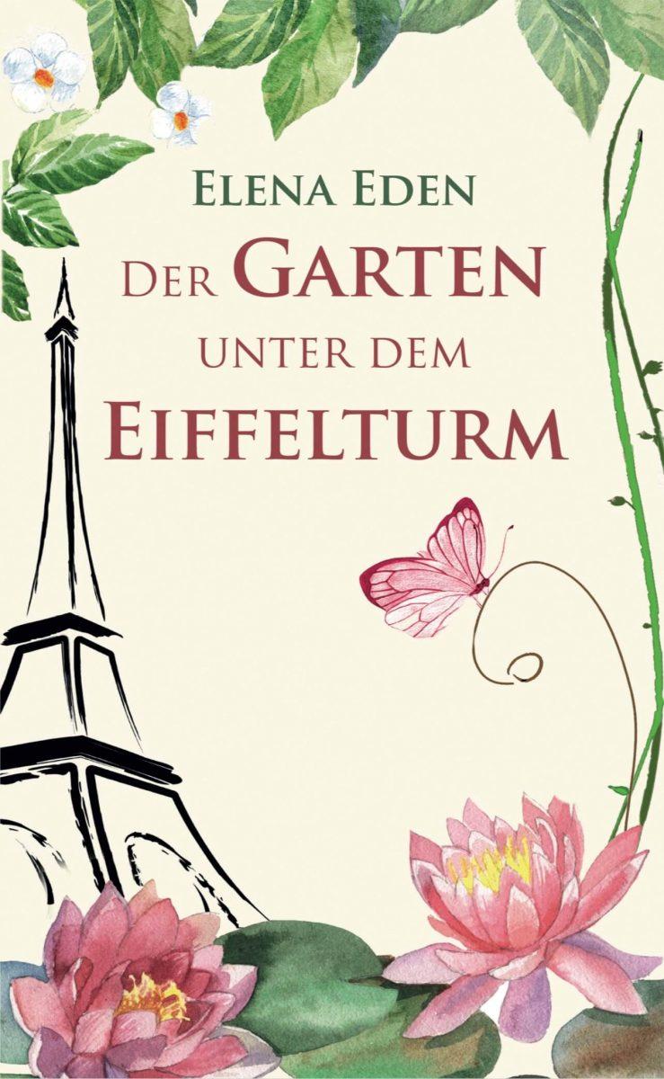 Buchcover Der Garten unter dem Eiffelturm von Elena Eden